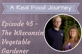 Ep 45 Interview with the Wisconsin Vegetable Gardener