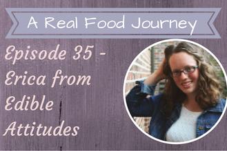 Ep 35: Erica Edible Attitudes