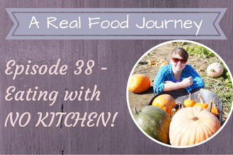 Ep 38: How to Prepare for No Kitchen- No Kitchen Cooking
