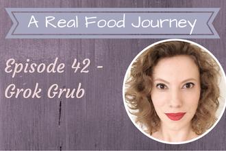 Ep 42 – Rachel from Grok Grub!