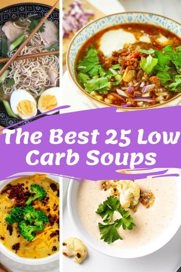 four low caarb soups in bowls with title of 25 low carb soups in white text with purple background.